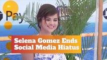Selena Gomez Is Back On Social Media