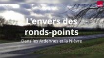 L'envers des ronds-points. Dans les Ardennes et la Nièvre.