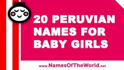 20 Peruvian names for baby girls - the best baby names - www.namesoftheworld.net