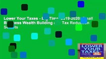 Lower Your Taxes - Big Time! 2019-2020: Small Business Wealth Building and Tax Reduction Secrets