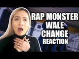 RAP MONSTER WALE - CHANGE REACTION