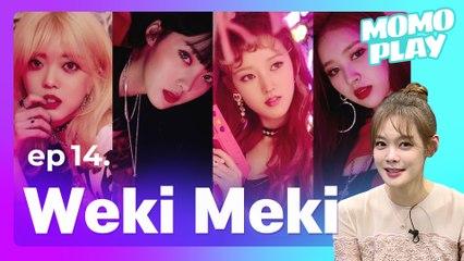 [MOMOPLAY 모모플레이 EP.14] Weki Meki(위키미키), Fresh And Bubbly...♥