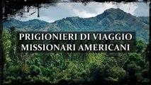 Prigionieri di viaggio - Missionari americani