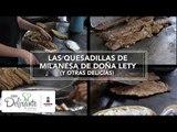 Las quesadillas de milanesa de Doña Lety   México Lindo y Qué Rico   Cocina Delirante