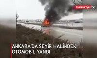 Ankara'da seyir halindeki otomobil yandı