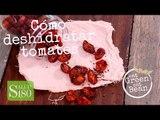 Cómo deshidratar tomates en casa | Tomates secos saludables