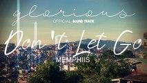 Video Memphiis -  Don't Let Go | Glorious OST (Audio)