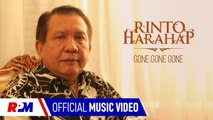 Rinto Harahap - Gone Gone Gone (Official Music Video)