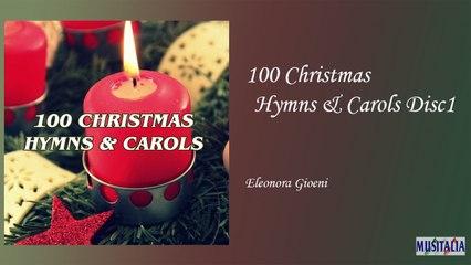 Eleonora Gioeni - 100 Christmas Hymns & Carols Disc 1