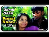 Unnai Naan Tamil Movie ,  Songs ,  Unnai Naan Video Song ,  Vinod ,  Naaz ,  Joe Arulraj
