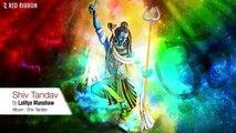 Shiv Tandav   Stotram   Lalitya Munshaw   Lord Shiva