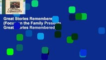 Great Stories Remembered II (Focus on the Family Presents Great Stories Remembered)