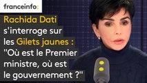 """""""Gilets jaunes"""" : """"Où est le Premier ministre, où est le gouvernement ?"""", s'interroge Rachida Dati"""