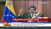 """Maduro """"Selamün Aleyküm"""" Diyerek Selamladı"""