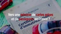 Vers une pénurie de cartes grises et de passeports en France ?