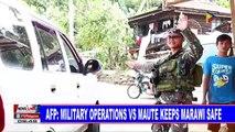 AFP: Military operations vs Maute keeps Marawi safe