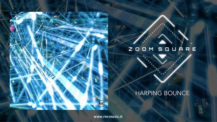 ZOOM SQUARE - Harping Bounce