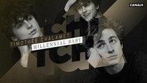 Timothée Chalamet, Millennial Baby - Tchi Tcha du 29/01