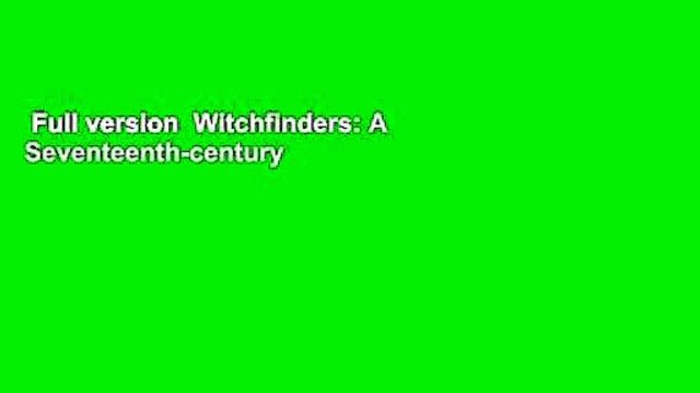 Full version  Witchfinders: A Seventeenth-century English Tragedy Complete