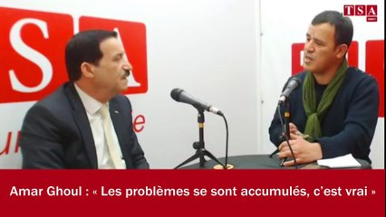 Amar Ghoul : « Les problèmes se sont accumulés, c'est vrai »