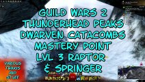 Guild Wars 2 Thunderhead Peaks Dwarven Catacombs Mastery Point Lvl 3 Springer & Raptor
