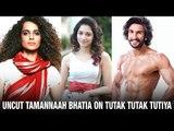 UNCUT: Tamannaah all praises for Ranveer and Kangana | Tutak Tutak Tutiya | Latest Bollywood Movie