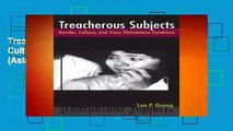 Treacherous Subjects: Gender, Culture, and Trans-Vietnamese Feminism (Asian American History and