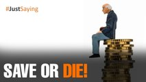 #JUSTSAYING: Save or die!