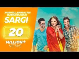 Sargi (Full Movie) - Jassi Gill, Babbal Rai, Rubina Bajwa   Punjabi Film   Latest Punjabi Movie 2017