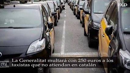 La Generalitat multará con 250 euros a los taxistas que no atiendan en catalán