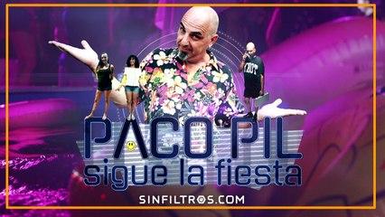 Sigue la fiesta con Paco Pil | Sinfiltros.com