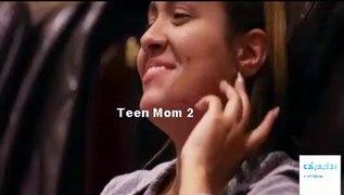 Teen Mom 2 Season 9 Episode 4