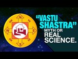 Vastu Shastra Myth or Real Science | Artha
