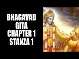 Bhagavad Gita - Chapter 1 - Stanza 1 | Bhagavad Gita Series