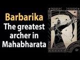 Barbarika - The greatest archer in Mahabharata   Khatu Shyamji Story part 1   Artha - Amazing Facts