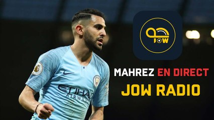 JOW RADIO : Riyad Mahrez est l'invité de l'émission « Ballon » (LE DIRECT)