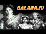 Balaraju Telugu Full Movie | ANR, Anjali Devi, Varalakshmi | Telugu Full Film
