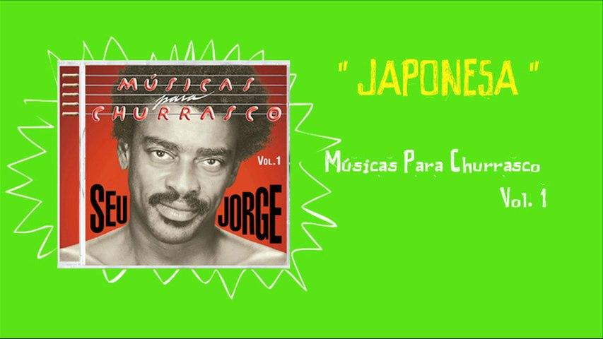 Seu Jorge - Japonesa