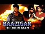 Baazigar - The Iron Man Full Movie | Sharad Kumar, Nagma, Rambha | Full Hindi Dubbed Movie