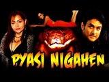 Hot B'Grade Movie | Pyasi Nigahen Full Movie | Full Hot Hindi Movies 2015