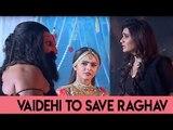 Vaidehi to save Raghav from Kaalashur and Vaidehi |  Qayamat Ki Raat