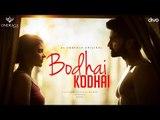 Bodhai Kodhai - Single   Gautham Vasudev Menon   Karthik   Karky   Atharvaa, Aishwarya Rajesh