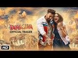 Tamasha Official Trailer | Ranbir Kapoor, Deepika Padukone | Released