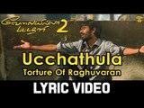 Torture Of Raghuvaran - Ucchathula (Lyric Video)   Velai Illa Pattadhaari 2   Dhanush, Amala Paul