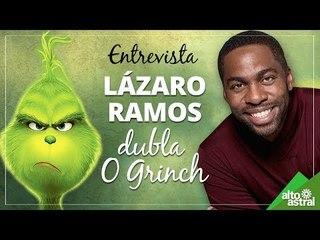 Entrevista com Lázaro Ramos (O Grinch)