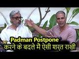 Akshay ने Padman Postpone करने के बदले मैं कुछ ऐसा माँगा कि संजय लीला भंसाली हैरान रहगये
