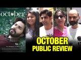 OCTOBER Movie Public Review | First Day First Show | Varun Dhawan, Banita Sandhu, Shoojit Sircar