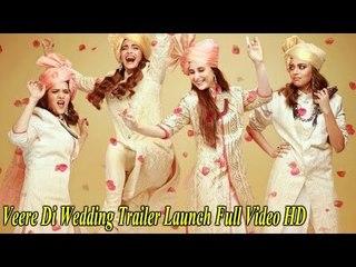 Veere Di Wedding Trailer.Veere Di Wedding Trailer Launch Full Video Hd Kareena Kapoor