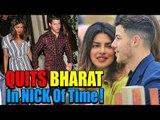 Priyanka Chopra Quits BHARAT For Nick Jonas | Salman Khan's BHARAT Movie