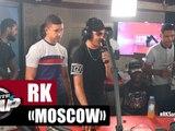 "[Exclu] RK ""Moscow"" #PlanèteRap"